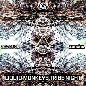 2017-05-26 | Liquid Monkeys Tribe Night